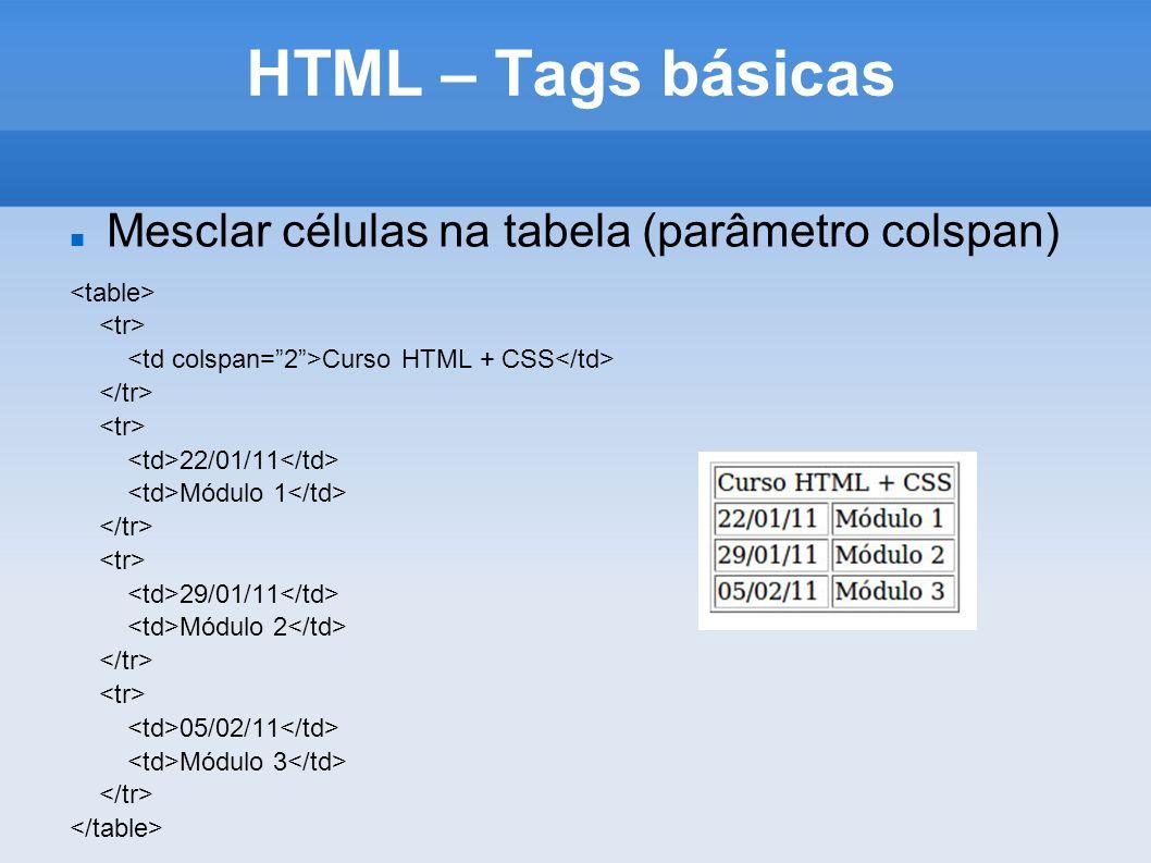 HTML – Tags básicas Mesclar células na tabela (parâmetro colspan)