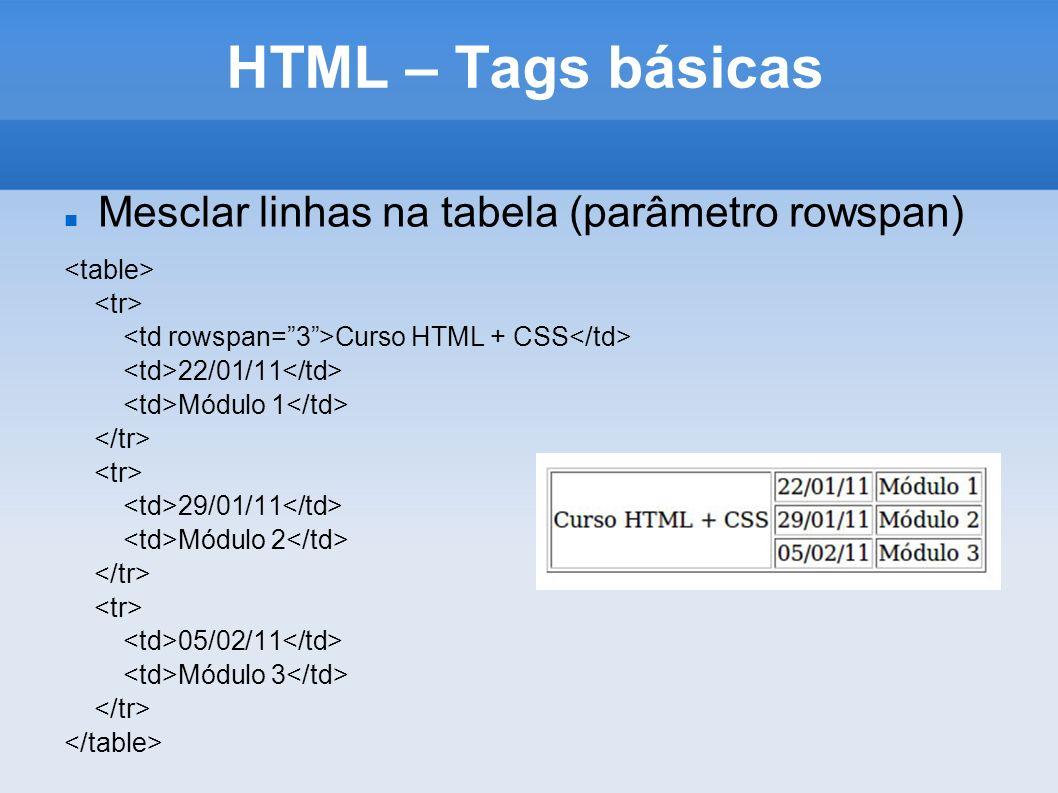 HTML – Tags básicas Mesclar linhas na tabela (parâmetro rowspan)