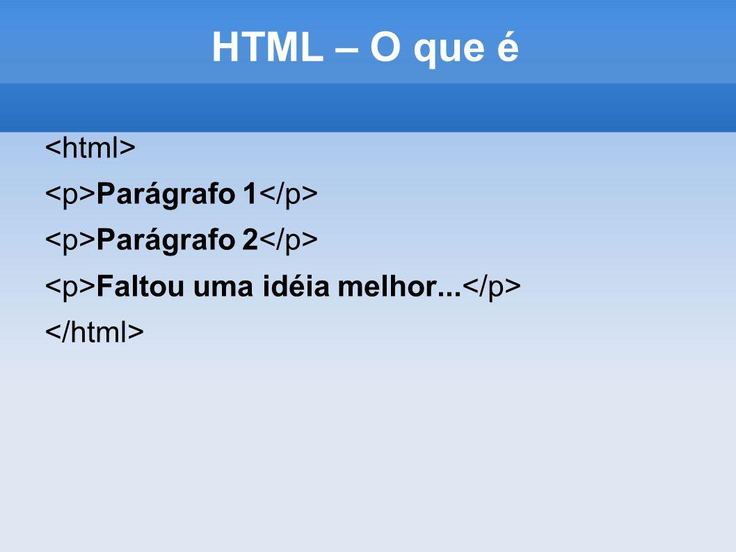 HTML – O que é <html> <p>Parágrafo 1</p>
