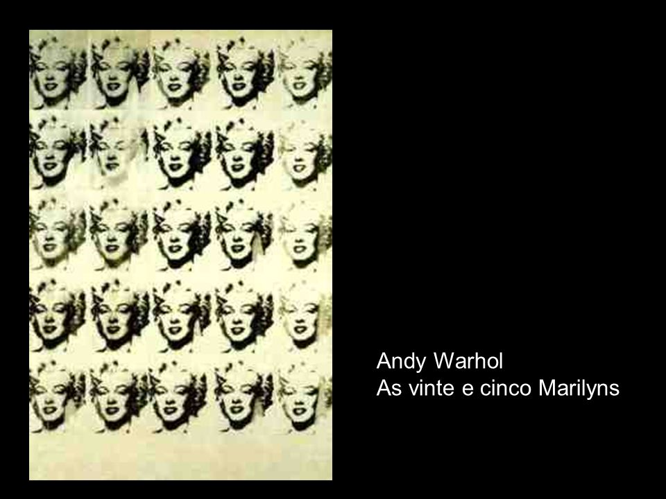 Andy Warhol As vinte e cinco Marilyns