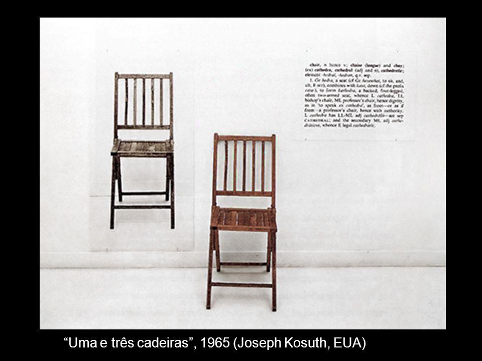 Uma e três cadeiras , 1965 (Joseph Kosuth, EUA)