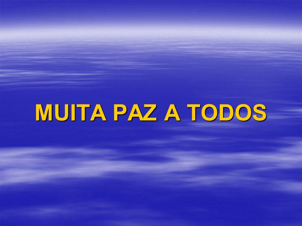 MUITA PAZ A TODOS