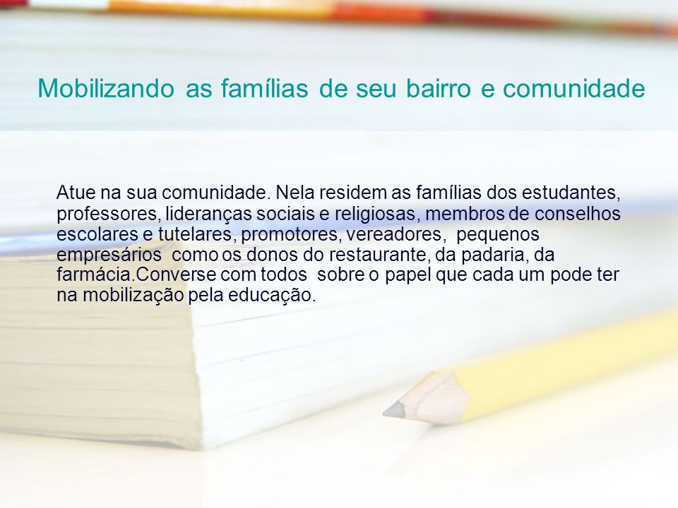Mobilizando as famílias de seu bairro e comunidade
