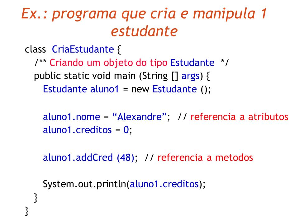 Ex.: programa que cria e manipula 1 estudante