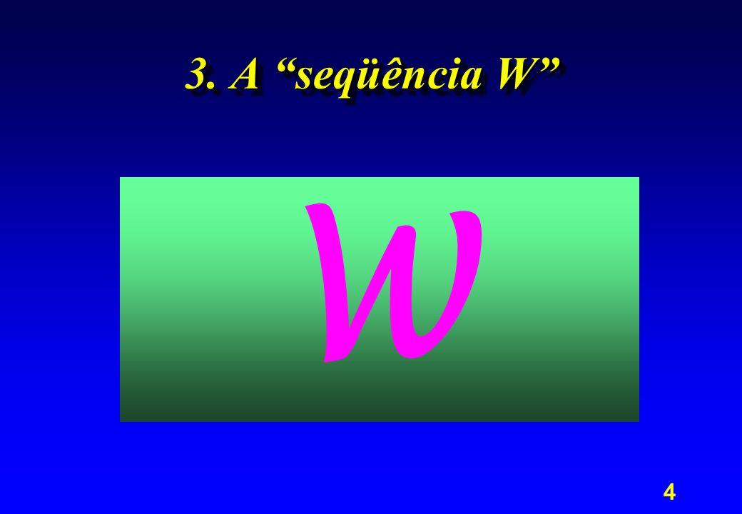3. A seqüência W W