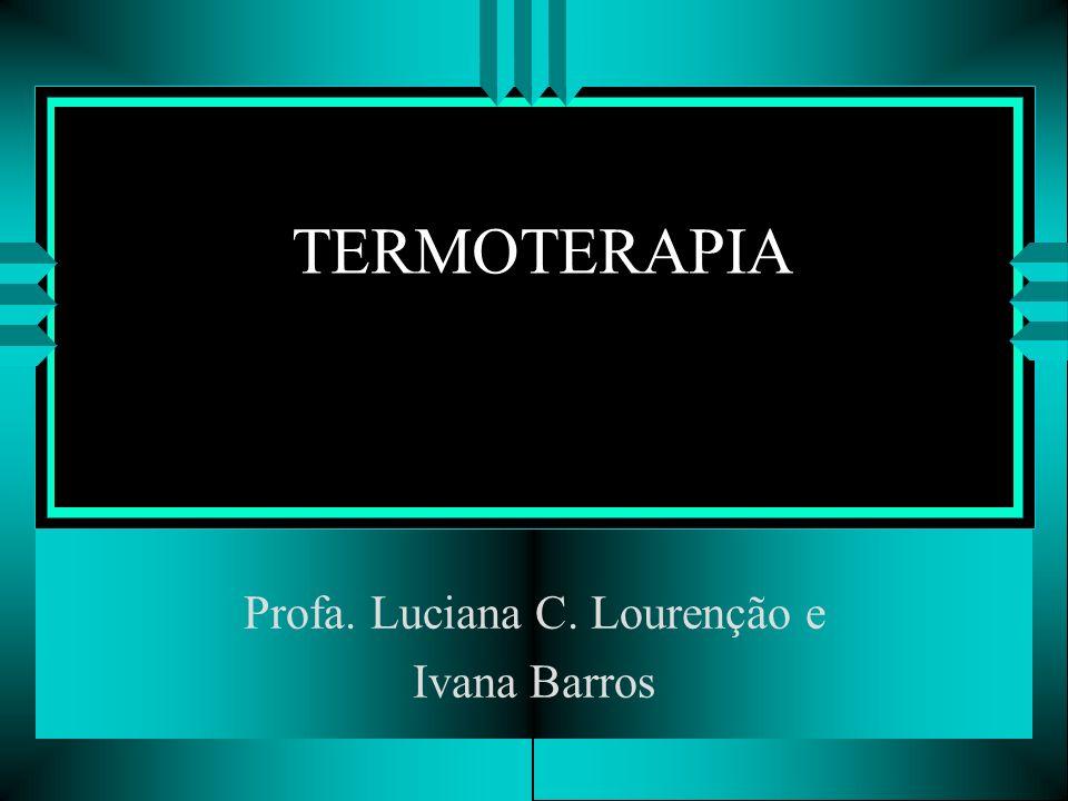 Profa. Luciana C. Lourenção e Ivana Barros