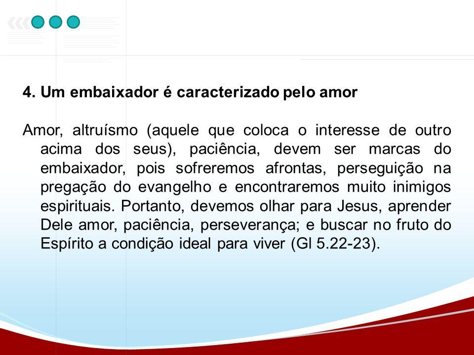 Um embaixador é caracterizado pelo amor