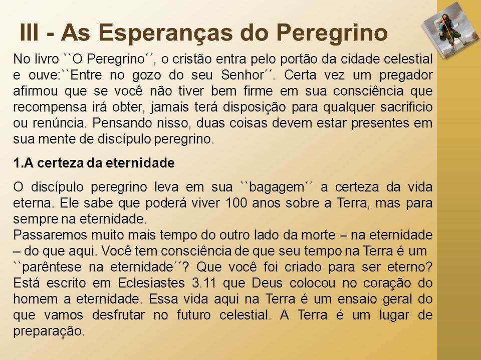 III - As Esperanças do Peregrino