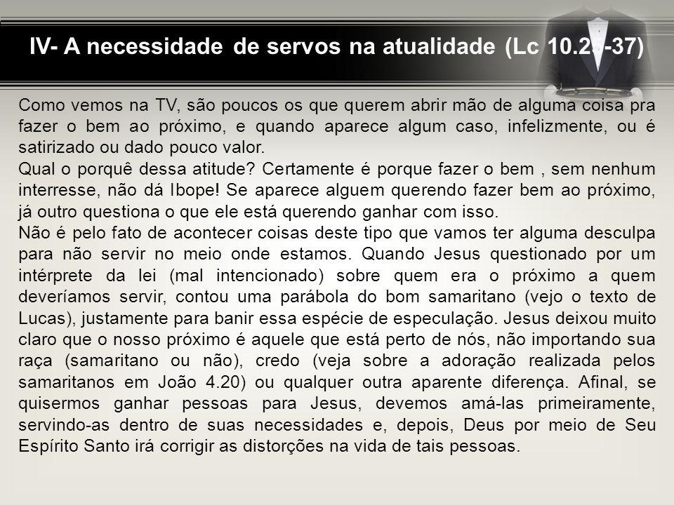 IV- A necessidade de servos na atualidade (Lc 10.25-37)