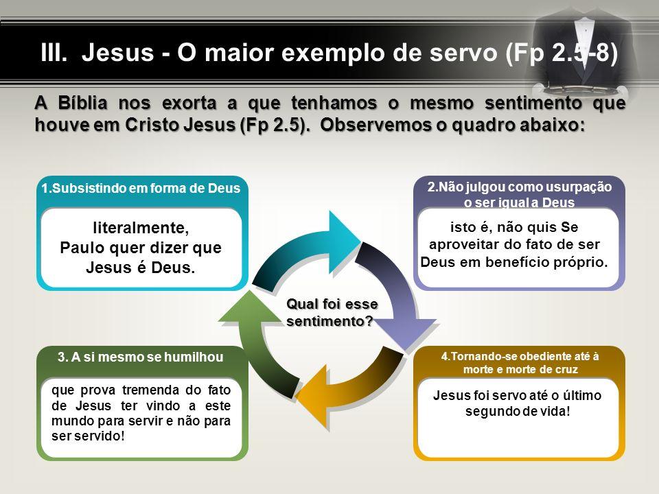 Jesus - O maior exemplo de servo (Fp 2.5-8)