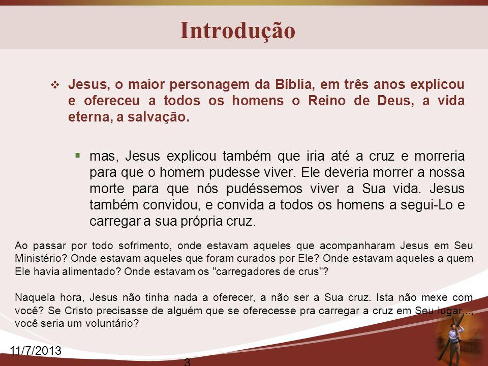Introdução Jesus, o maior personagem da Bíblia, em três anos explicou e ofereceu a todos os homens o Reino de Deus, a vida eterna, a salvação.