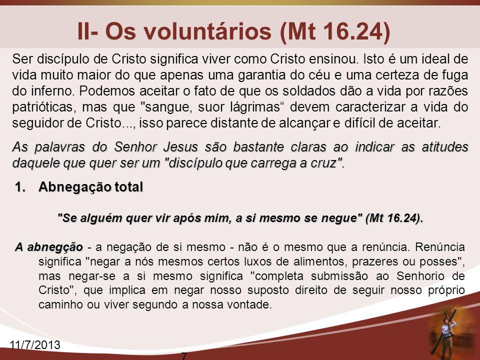 II- Os voluntários (Mt 16.24)