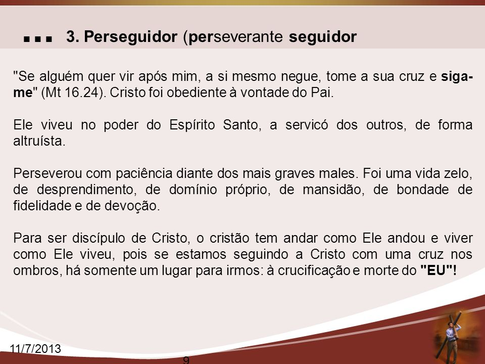 ... 3. Perseguidor (perseverante seguidor