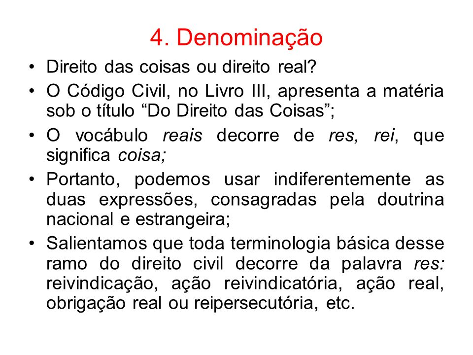 4. Denominação Direito das coisas ou direito real