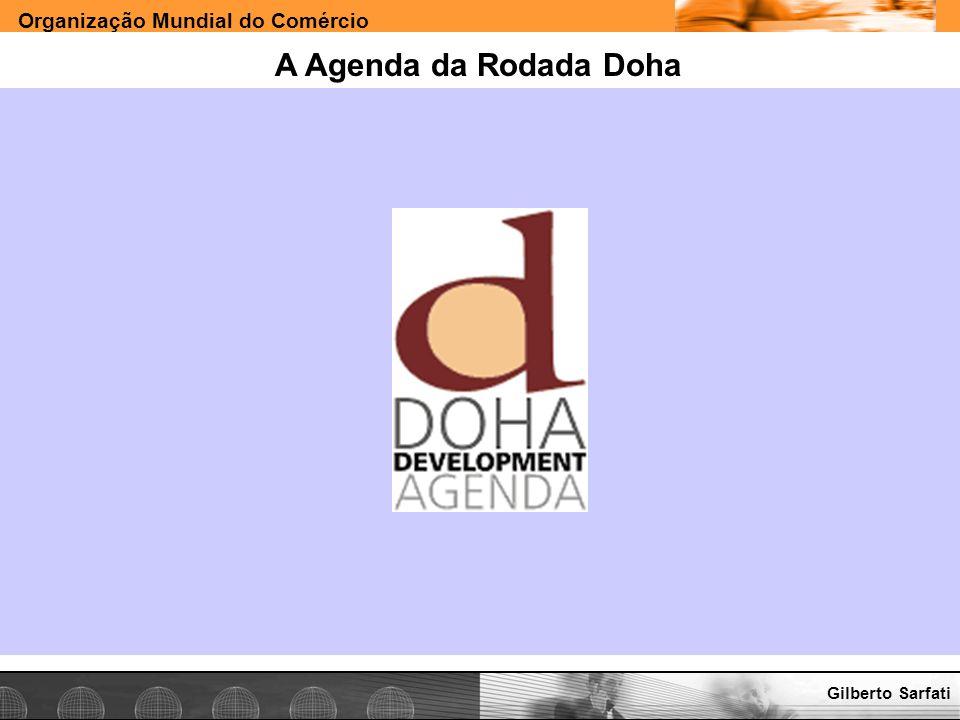 A Agenda da Rodada Doha Gilberto Sarfati www.e-deliver.com.br