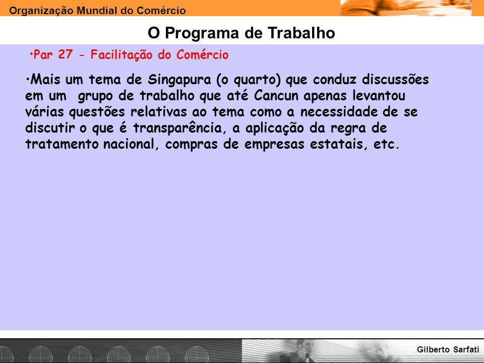 O Programa de Trabalho Par 27 - Facilitação do Comércio.