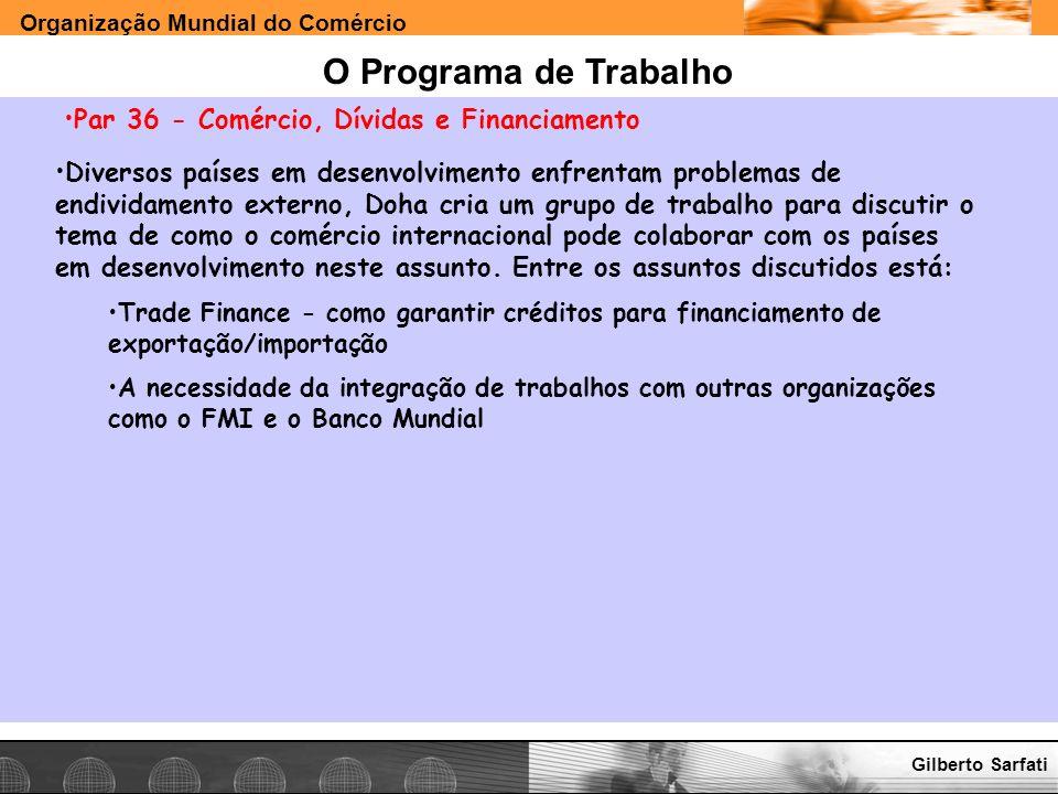 O Programa de Trabalho Par 36 - Comércio, Dívidas e Financiamento