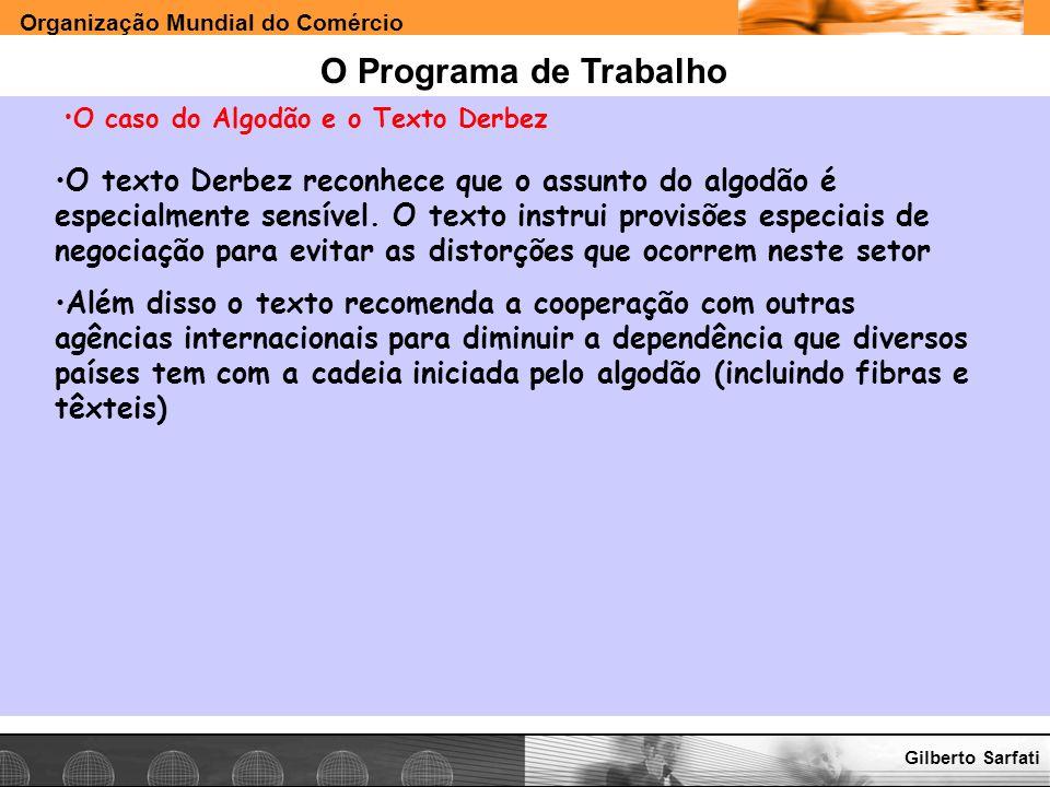 O Programa de Trabalho O caso do Algodão e o Texto Derbez.
