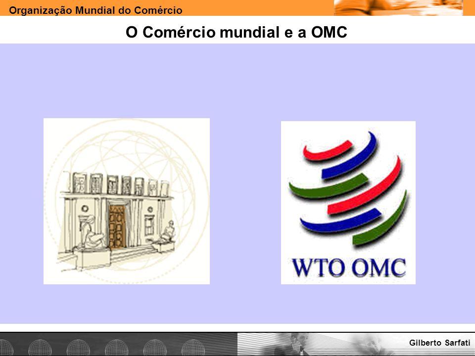 O Comércio mundial e a OMC