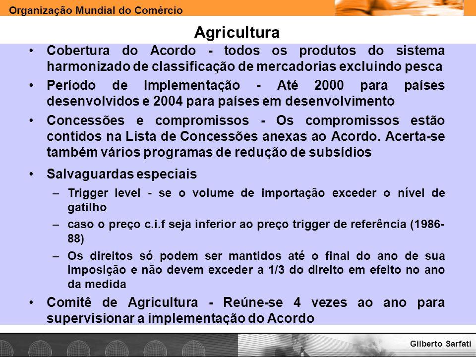 Agricultura Cobertura do Acordo - todos os produtos do sistema harmonizado de classificação de mercadorias excluindo pesca.