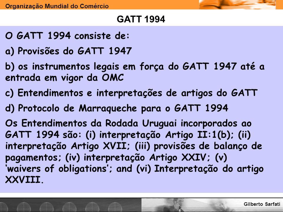 c) Entendimentos e interpretações de artigos do GATT