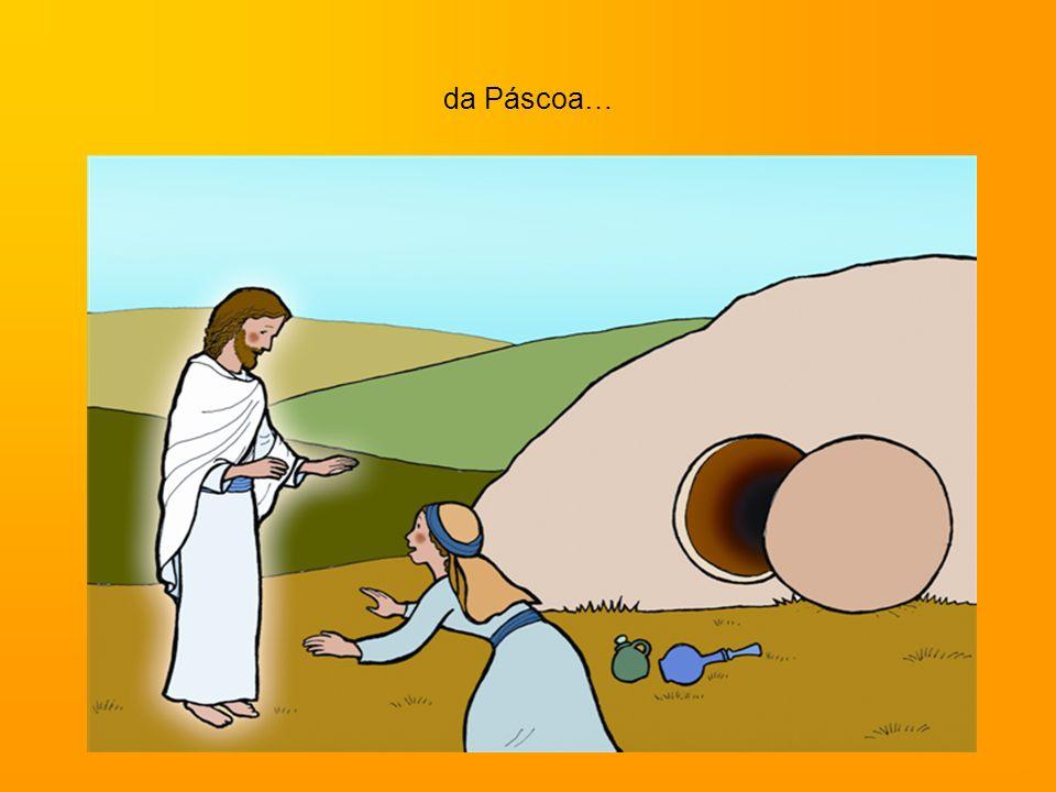 da Páscoa…