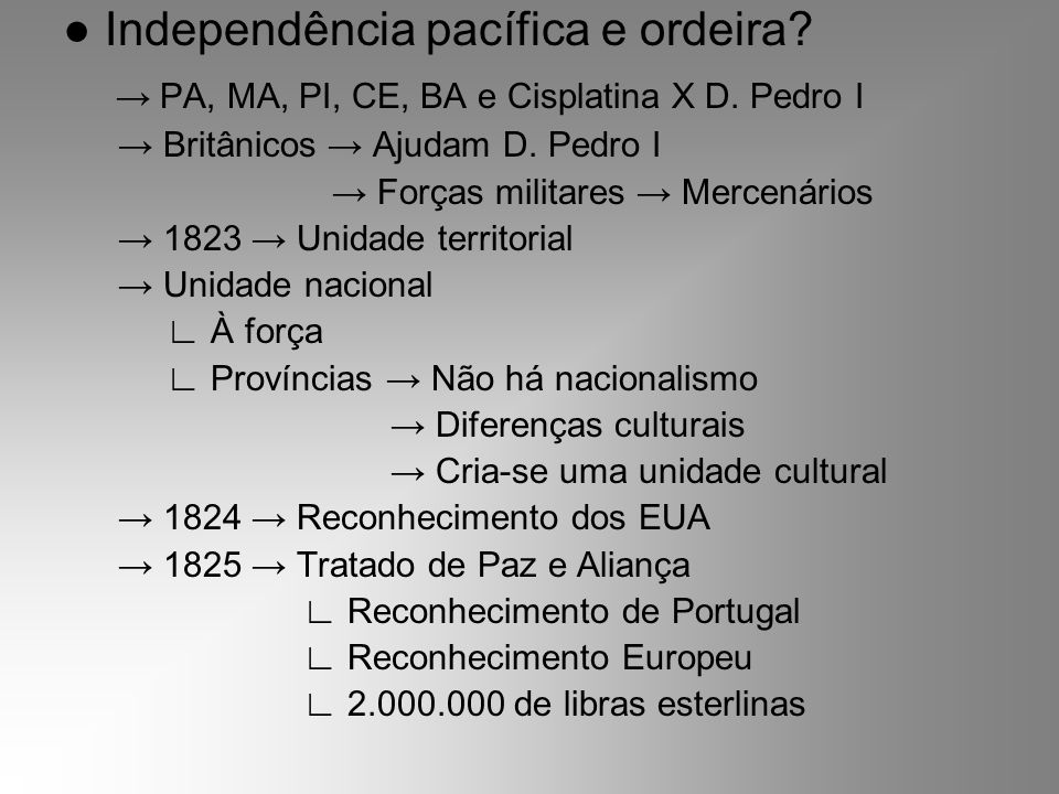 ● Independência pacífica e ordeira