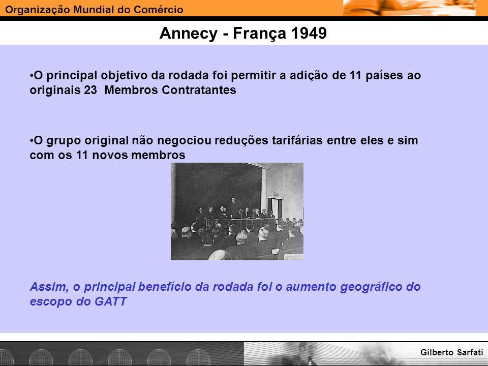 Annecy - França 1949O principal objetivo da rodada foi permitir a adição de 11 países ao originais 23 Membros Contratantes.