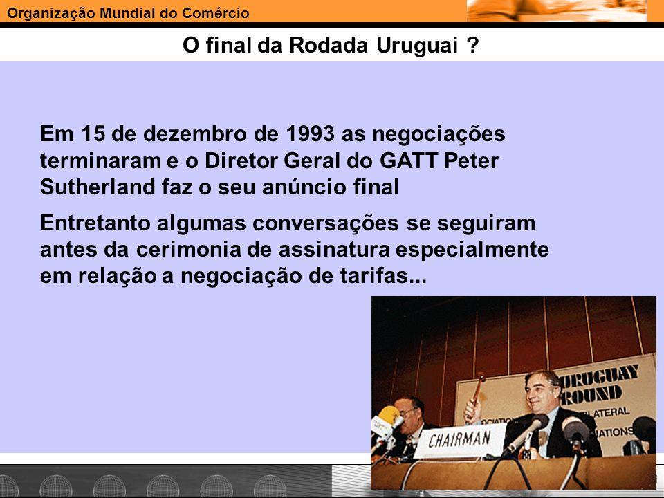 O final da Rodada Uruguai