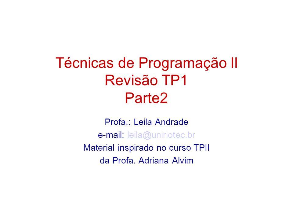 Técnicas de Programação II Revisão TP1 Parte2