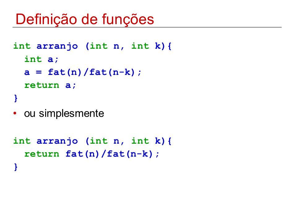 Definição de funções ou simplesmente int arranjo (int n, int k){