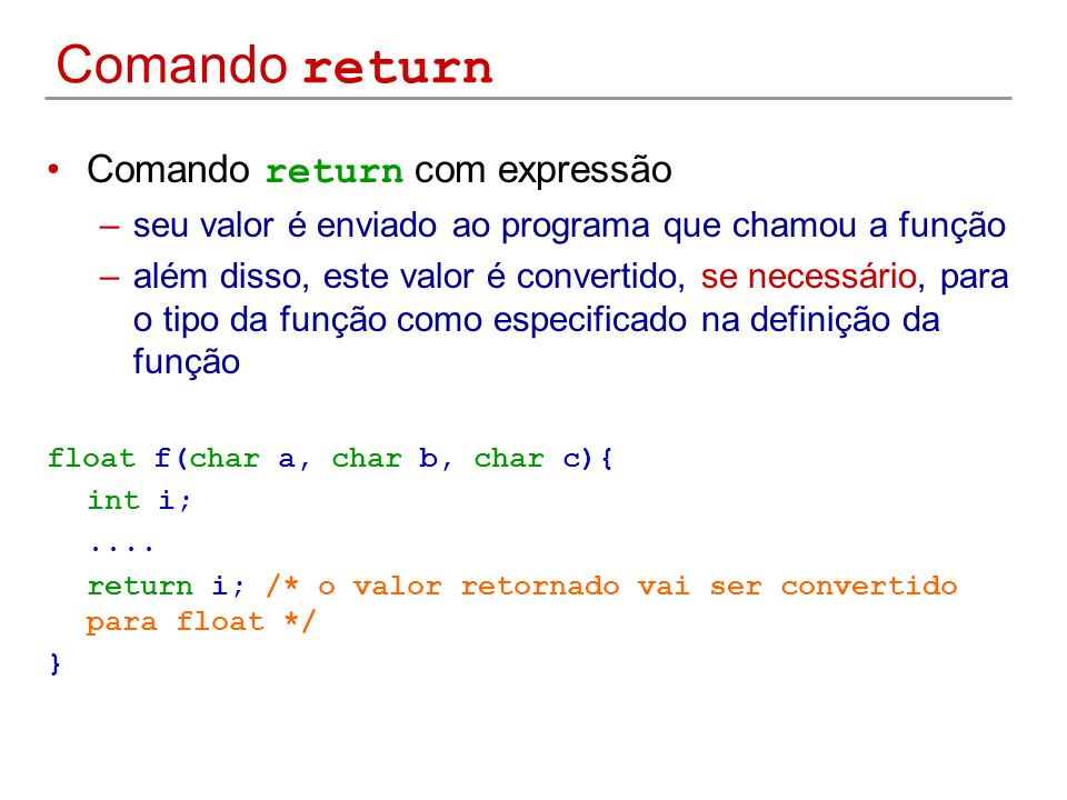 Comando return Comando return com expressão