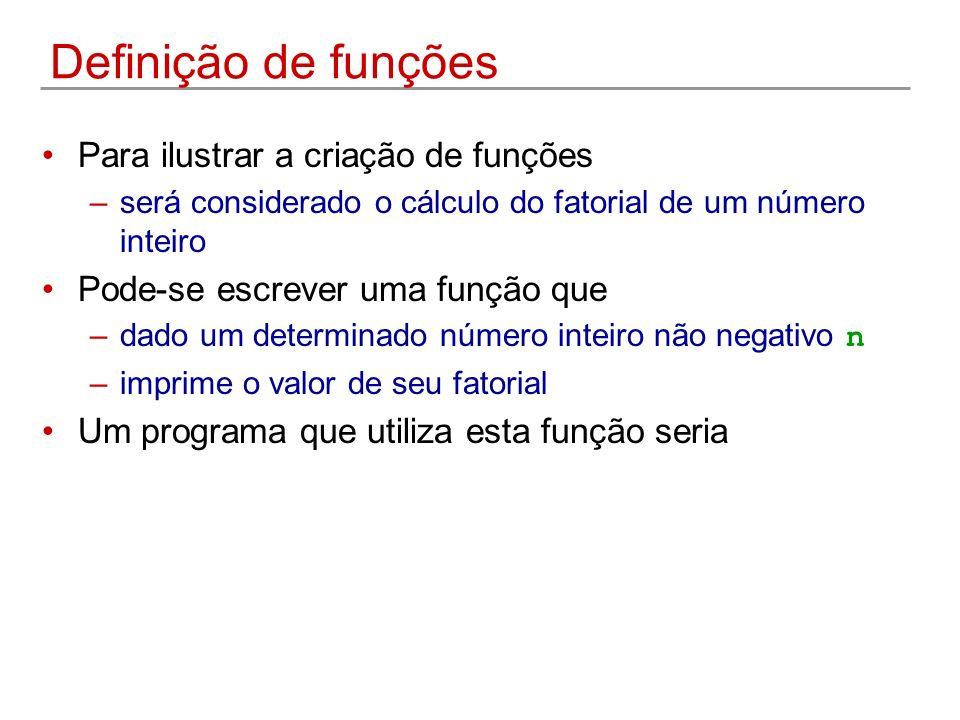 Definição de funções Para ilustrar a criação de funções