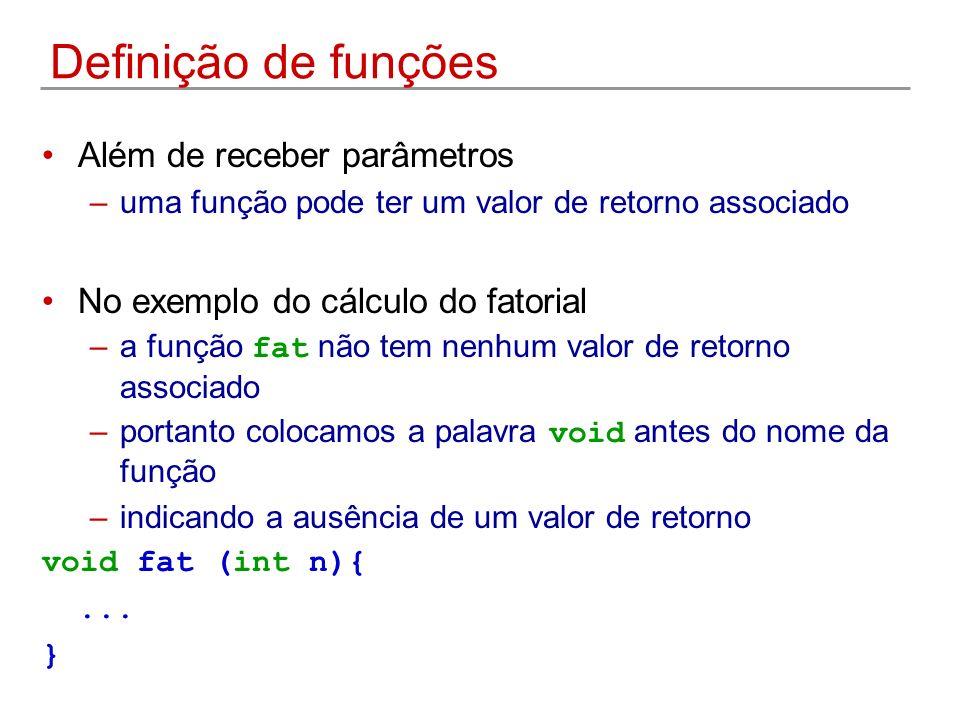 Definição de funções Além de receber parâmetros