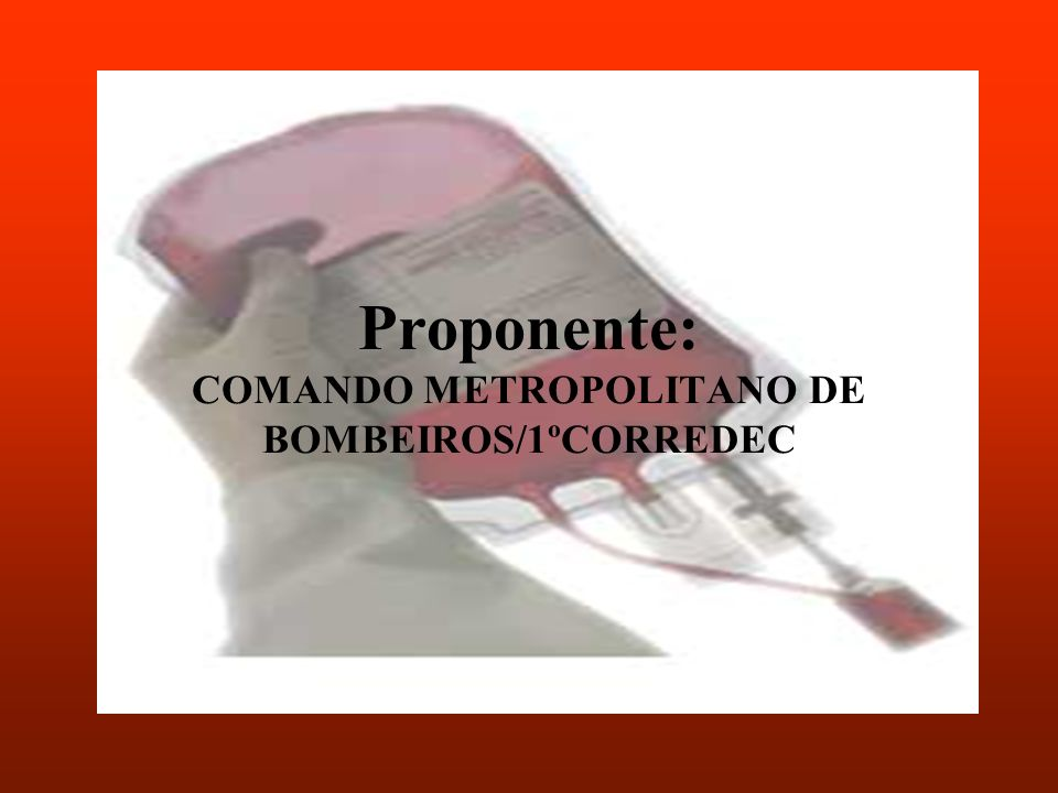 Proponente: COMANDO METROPOLITANO DE BOMBEIROS/1ºCORREDEC