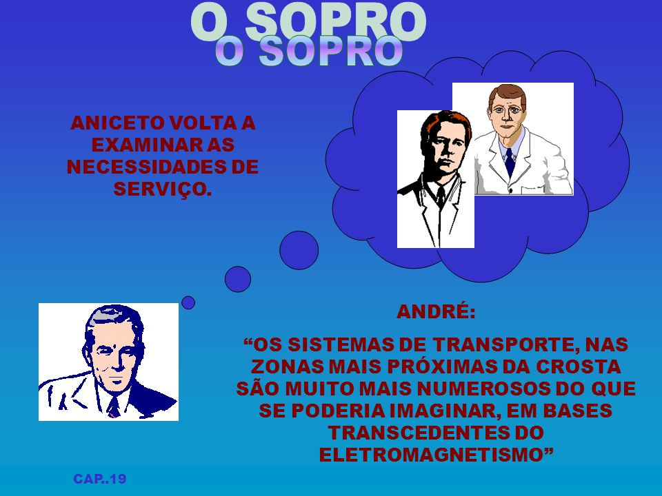ANICETO VOLTA A EXAMINAR AS NECESSIDADES DE SERVIÇO.