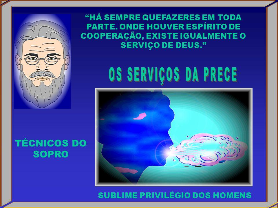 OS SERVIÇOS DA PRECE TÉCNICOS DO SOPRO