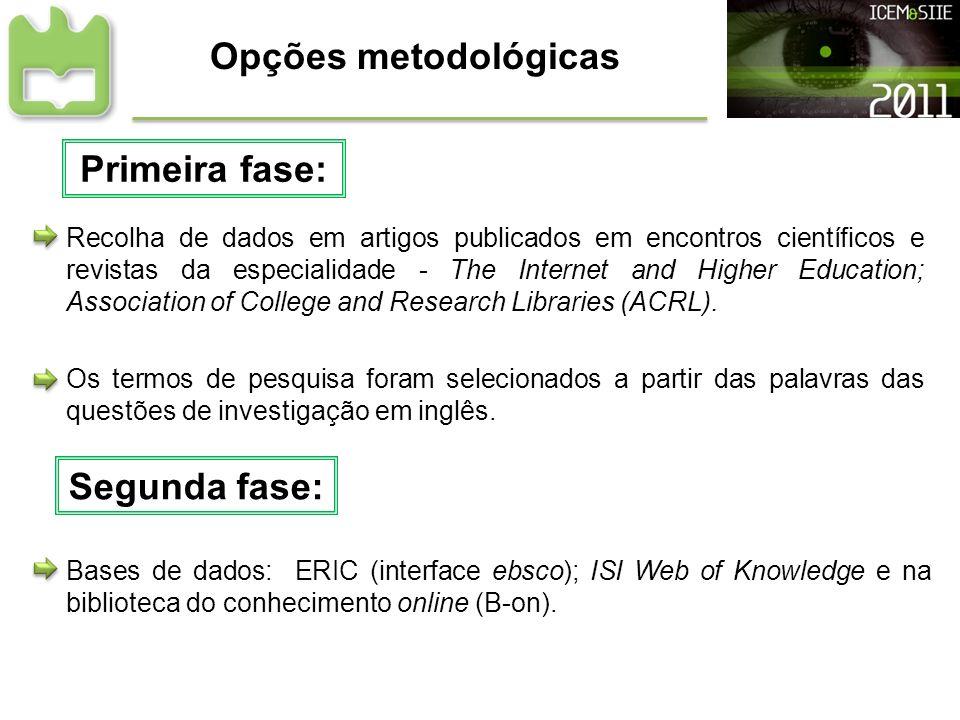Opções metodológicas Primeira fase: Segunda fase:
