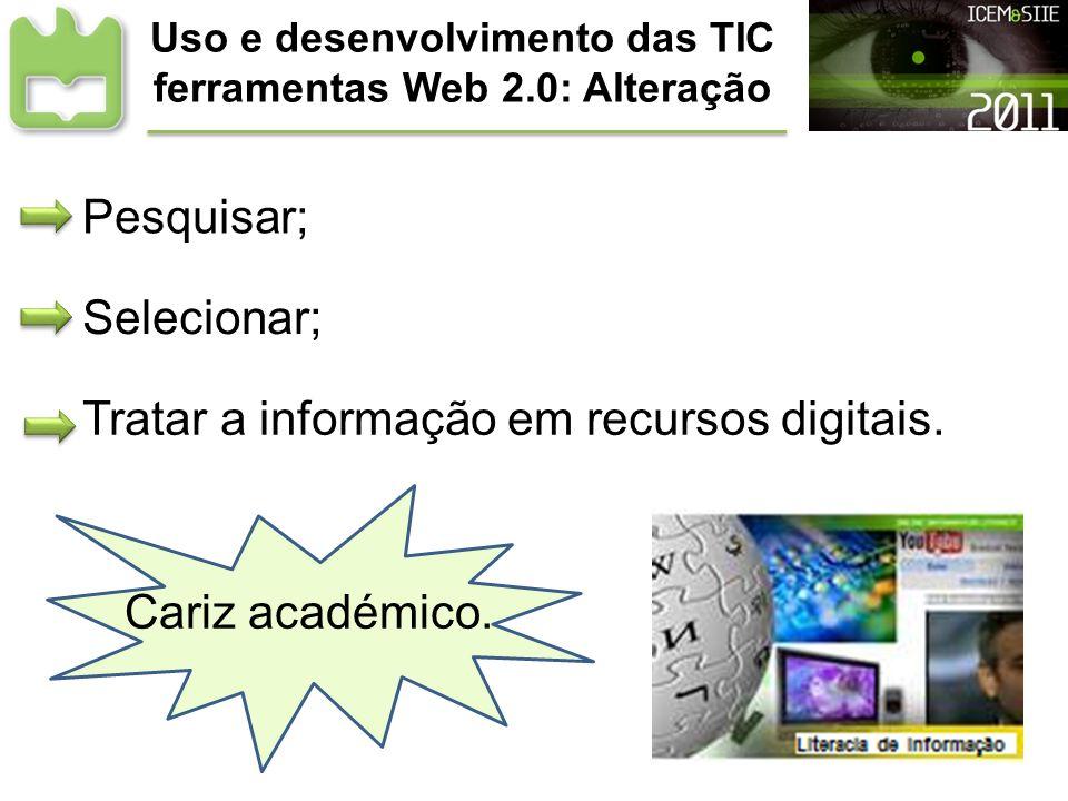 Uso e desenvolvimento das TIC ferramentas Web 2.0: Alteração