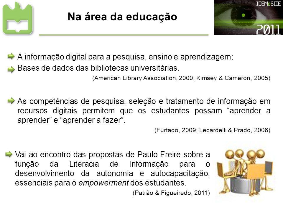 Na área da educação A informação digital para a pesquisa, ensino e aprendizagem; Bases de dados das bibliotecas universitárias.