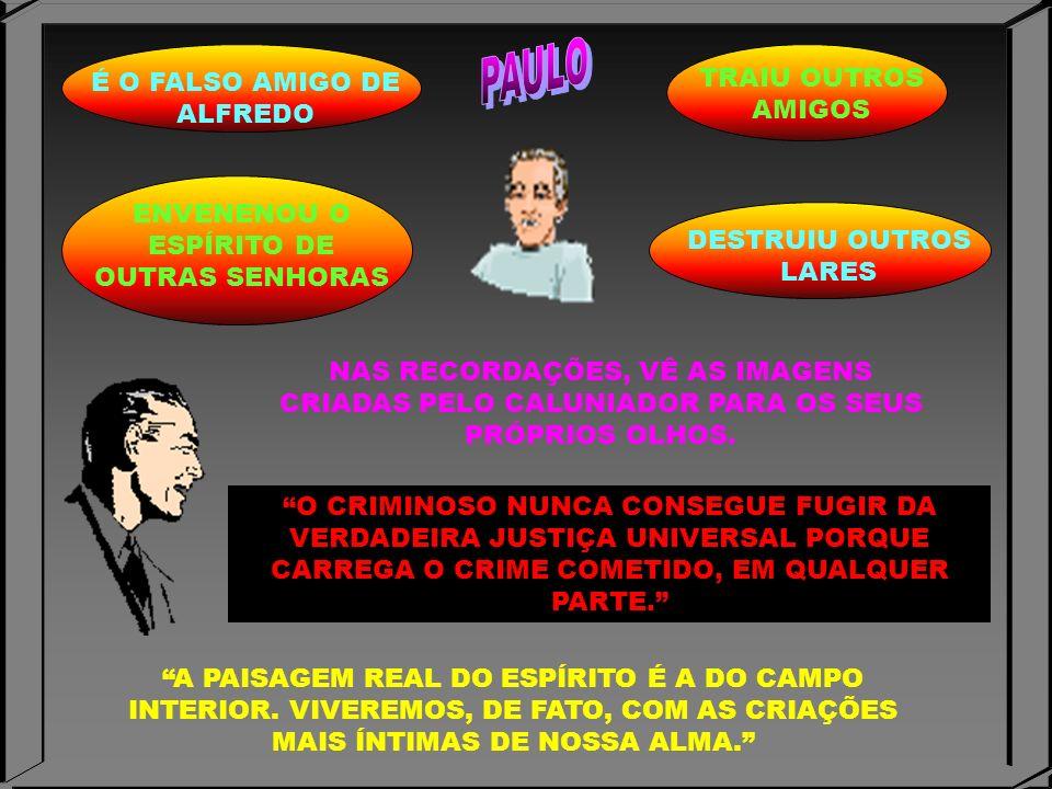 PAULO TRAIU OUTROS AMIGOS É O FALSO AMIGO DE ALFREDO