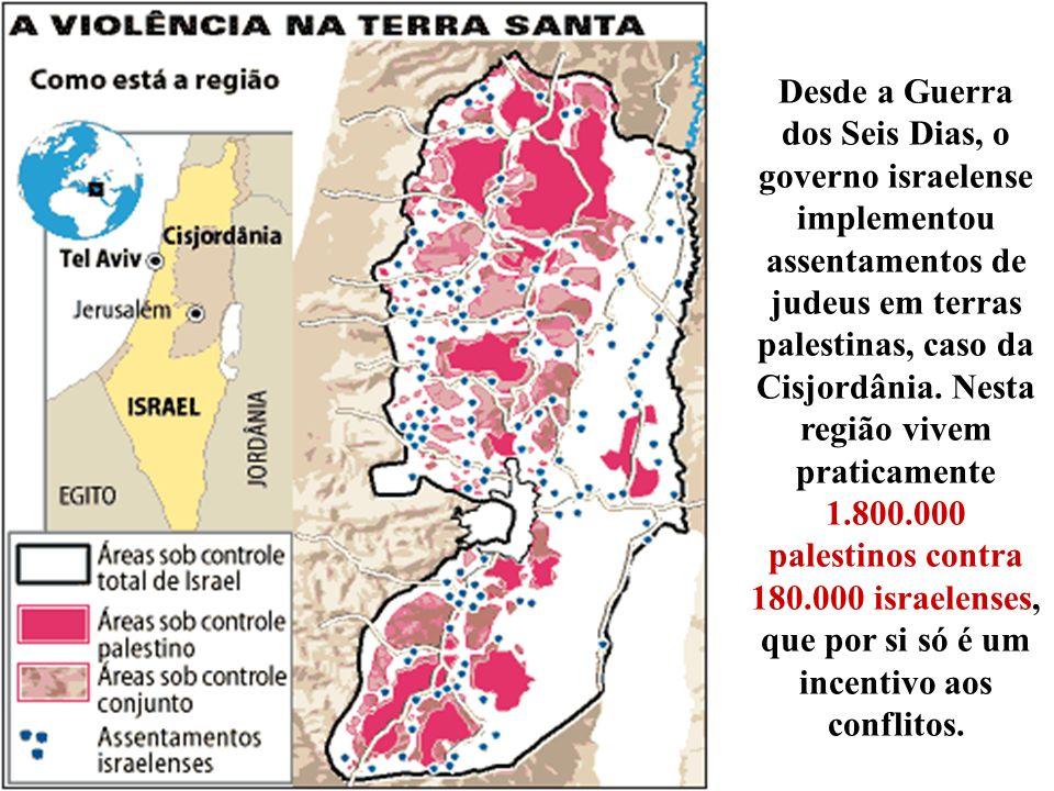 Desde a Guerra dos Seis Dias, o governo israelense implementou assentamentos de judeus em terras palestinas, caso da Cisjordânia.