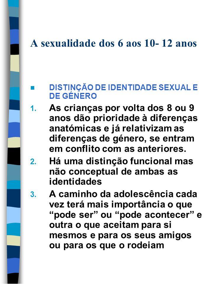 A sexualidade dos 6 aos 10- 12 anos