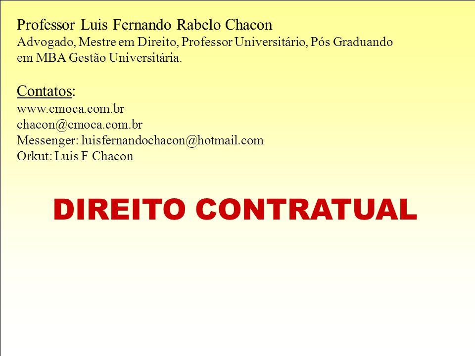 DIREITO CONTRATUAL Professor Luis Fernando Rabelo Chacon Contatos: