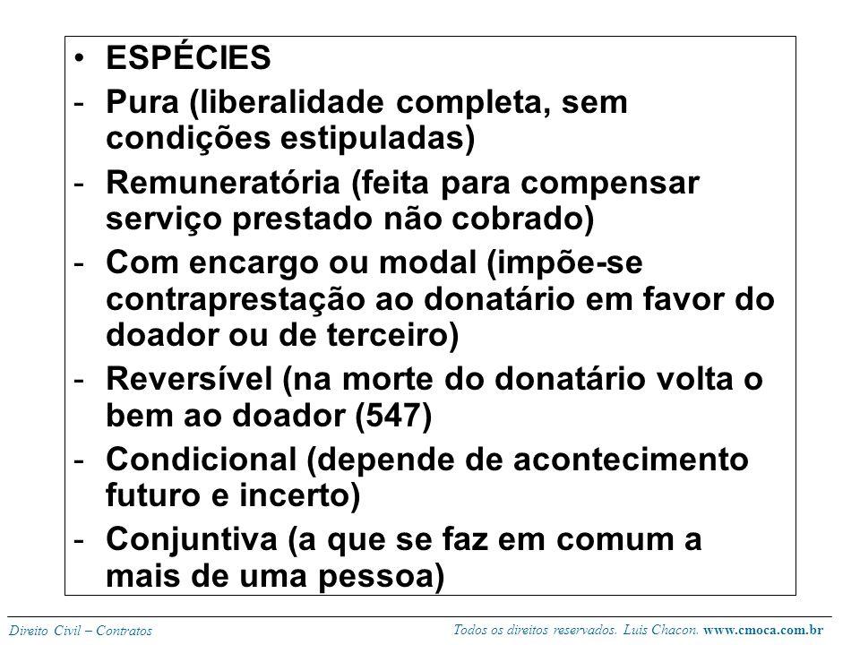 ESPÉCIES Pura (liberalidade completa, sem condições estipuladas) Remuneratória (feita para compensar serviço prestado não cobrado)