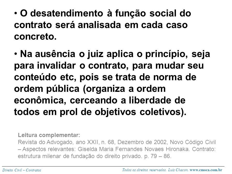 O desatendimento à função social do contrato será analisada em cada caso concreto.