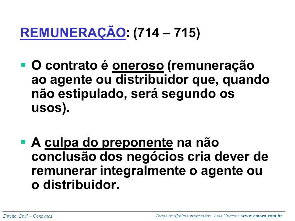 REMUNERAÇÃO: (714 – 715) O contrato é oneroso (remuneração ao agente ou distribuidor que, quando não estipulado, será segundo os usos).