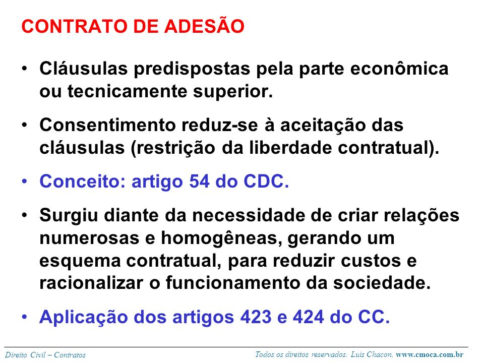 CONTRATO DE ADESÃO Cláusulas predispostas pela parte econômica ou tecnicamente superior.