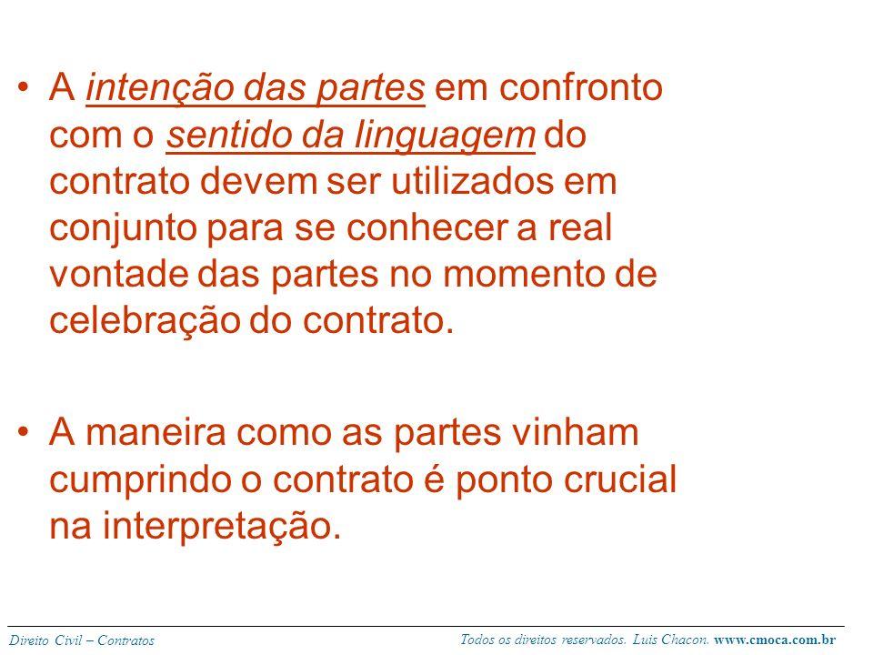 A intenção das partes em confronto com o sentido da linguagem do contrato devem ser utilizados em conjunto para se conhecer a real vontade das partes no momento de celebração do contrato.