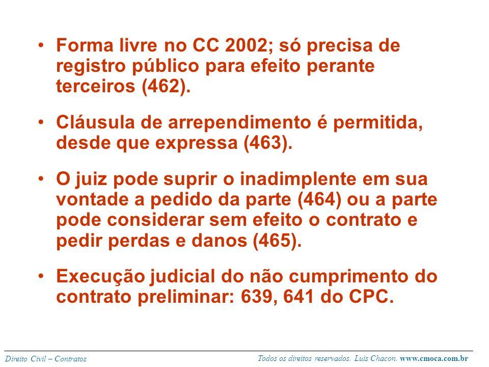 Forma livre no CC 2002; só precisa de registro público para efeito perante terceiros (462).